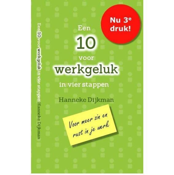Een 10 voor werkgeluk in vier stappen, Hanneke Dijkman, 3e druk