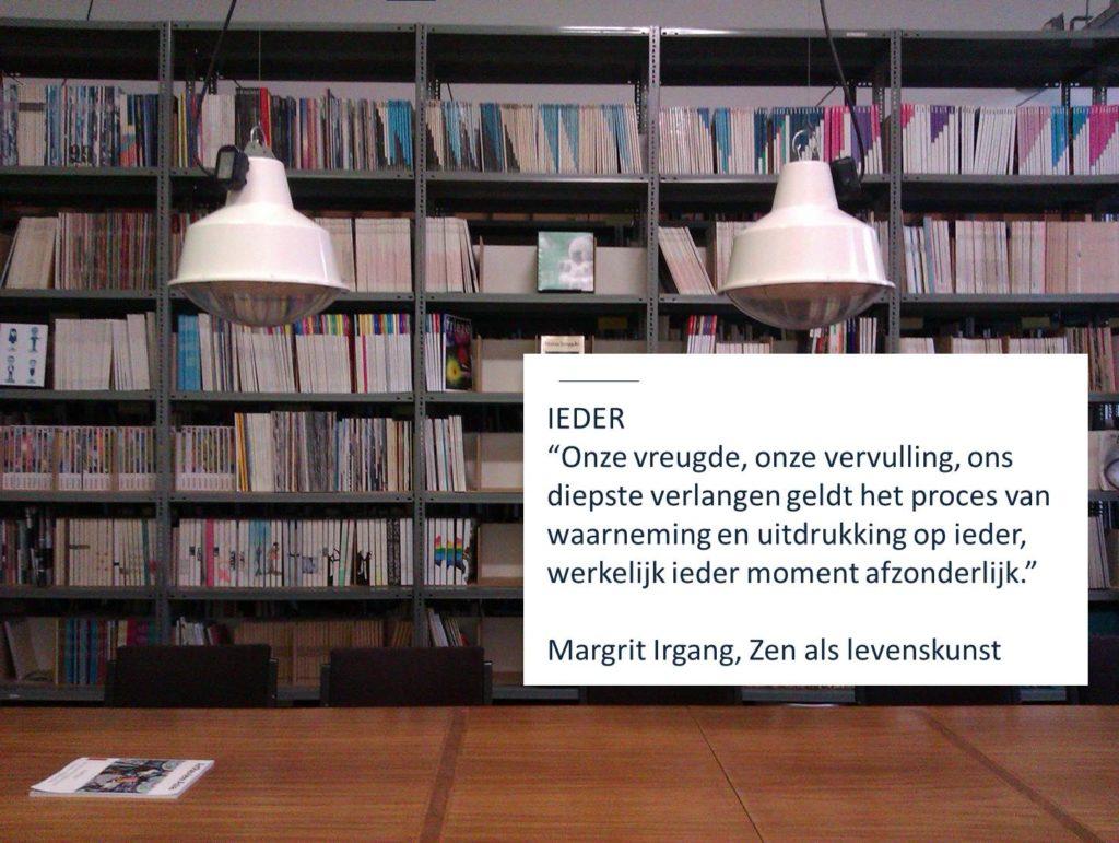 Werkgeluk, leerdoelen, voice dialogue, Rotterdam-Zuid, Margrit Irgang, Zen als levenskunst