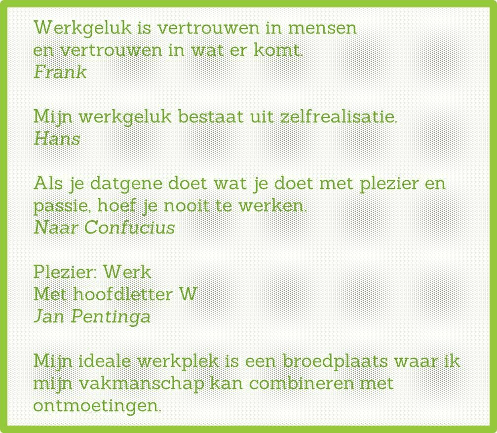 Werkgeluk, leerdoelen, voice dialogue, Rotterdam-Zuid, 5 Quotes Getypt