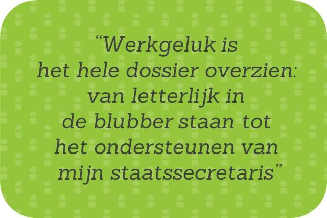 """Werkgeluk, leerdoelen, voice dialogue, Rotterdam-Zuid, """"Werkgeluk is het hele dossier overzien: van letterlijk in de blubber staan tot het ondersteunen van mijn staatssecretaris."""""""